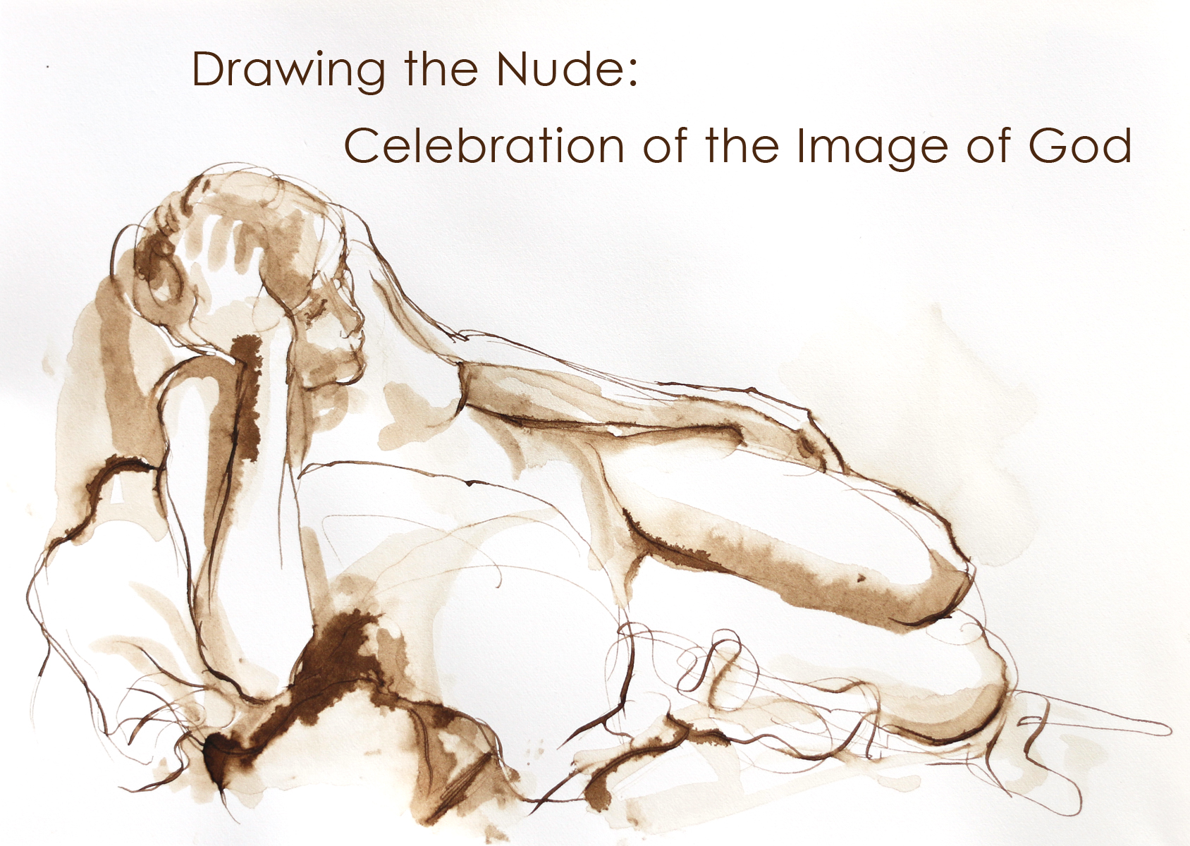 Drawing the Nude – A Celebration of the Image of God